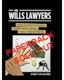 THE WILLS LAWYERS THEIR STORIES OF MONEY, INHERITANCE, GREED, FAMILY AND BETRAYAL